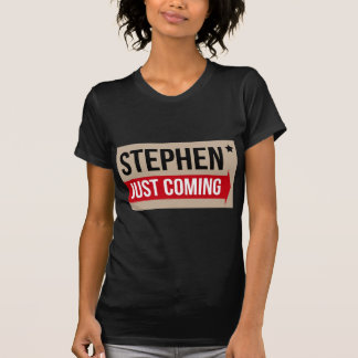 Stephen! Justing Coming Authentic T-Shirt