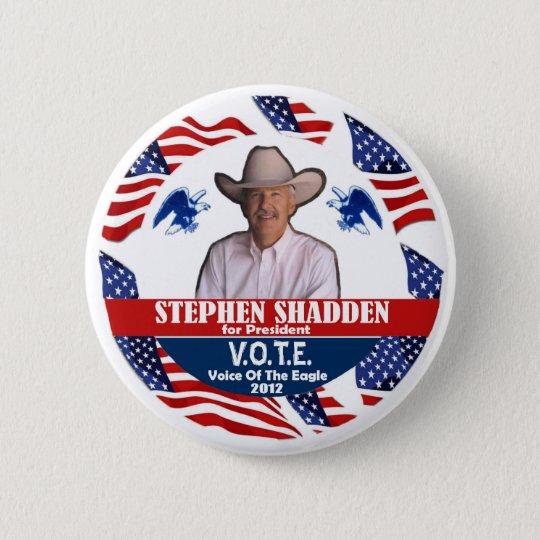 Stephen Shaddden for President 2012 6 Cm Round Badge