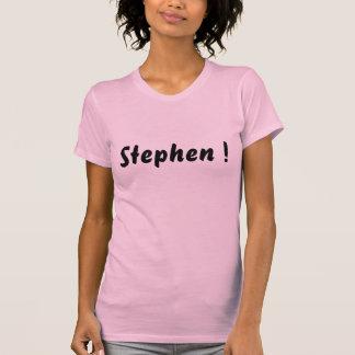 Stephen ! T-Shirt