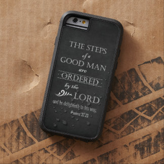 Steps of a Good Man Bible Verse Typography Tough Xtreme iPhone 6 Case