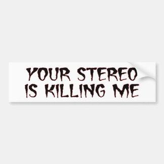 Stereo Killing Me (quiet) bumper sticker