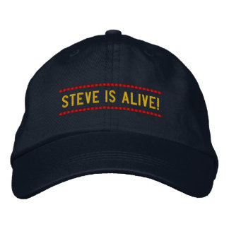 Steve is Alive! - Steve Memorial Hat Embroidered Baseball Cap