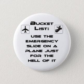 Steven Slater Inspired Bucket List Shirt 6 Cm Round Badge