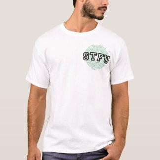 STFU - Somnambulistic Trance Focusing Utterance T-Shirt