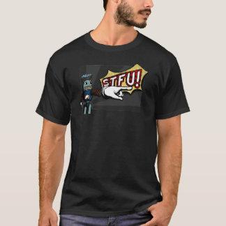 STFU! T-Shirt