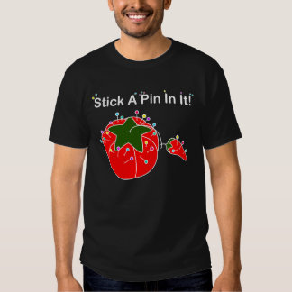 Stick A Pin In It! (White Pins/ Dark Version) T-shirt