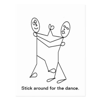 STICK AROUND FOR THE DANCE GIFTS POSTCARD