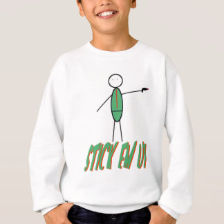 Stick em up humorous sweatshirt