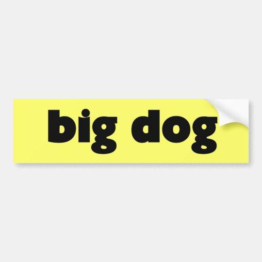 "Sticker ""big dog "" bumper sticker"
