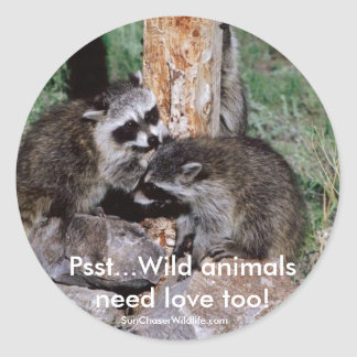 Sticker, Psst...Wild animals need love Round Sticker