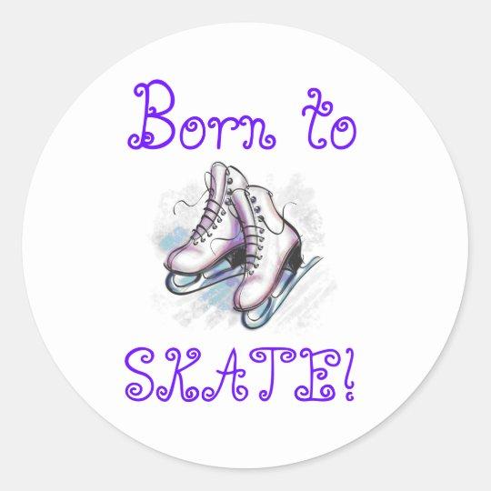 Stickers- Born To Skate! Classic Round Sticker