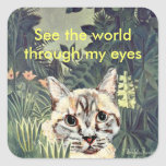 """Stickers: """"See the world through my eyes"""" cat"""