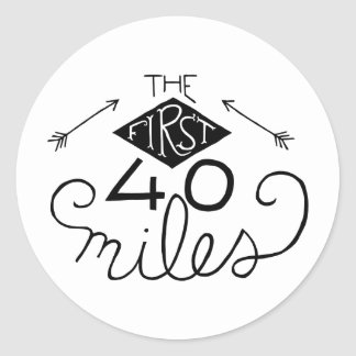 Stickers- The First 40 Miles Classic Round Sticker