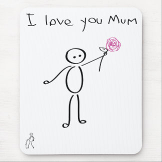 Stickman - I love you mum - Mother's day Mouse Pad