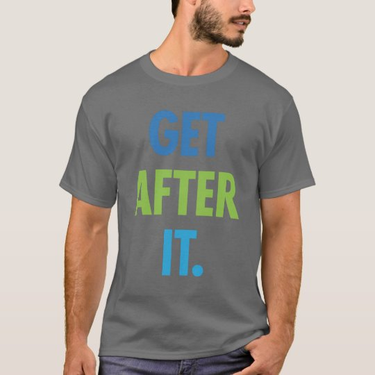 Stiffism Tee: Get After It. T-Shirt