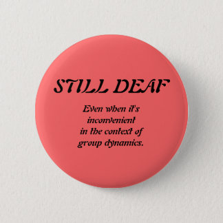 Still Deaf Group Dynamics Badge