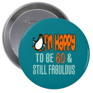 Still Fabulous 60th Birthday Penguin 10 Cm Round Badge