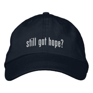Still got hope? Hat Baseball Cap