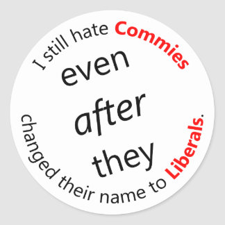 Still Hate Commies Round Sticker