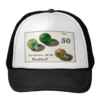 STILL HAVE MY MARBLES AT FIFTY CAP