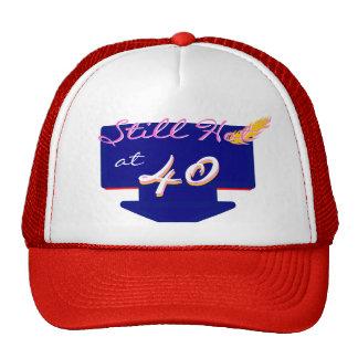 Still Hot At 40 Happy Birthday Joke Hats