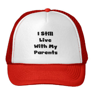 Still Live With My Parents Tshirts and Gifts Cap