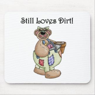 Still Loves Dirt Mouse Pad