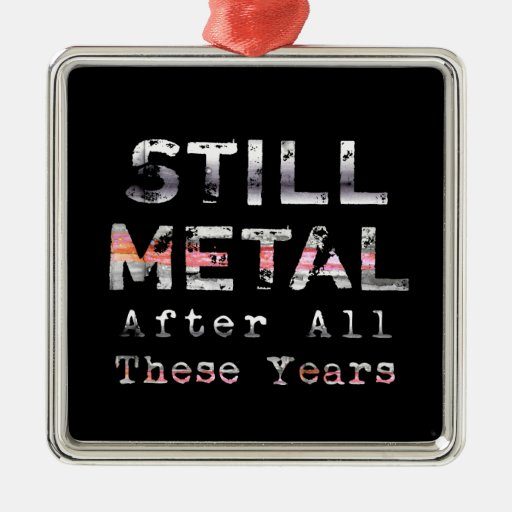 Still Metal After All These Years Ornament
