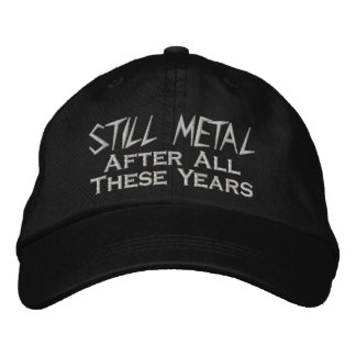 Still Metal After All These Years Embroidered Hat