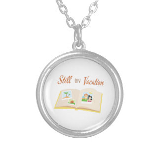 Still On Vacation Personalized Necklace