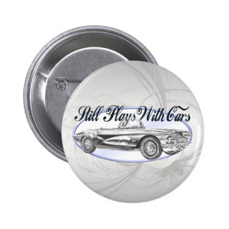 Still Plays With Cars 6 Cm Round Badge