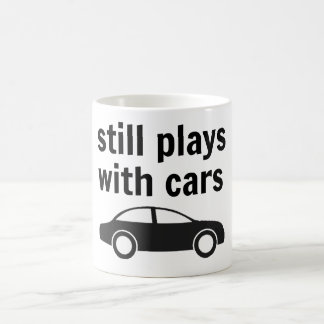 Still Plays with Cars Coffee Mug