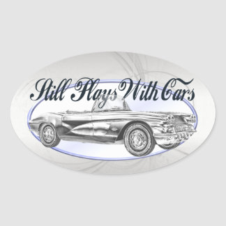 Still Plays With Cars Oval Sticker