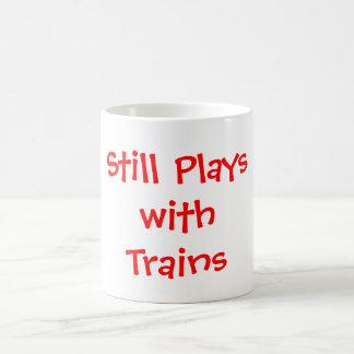 Still Plays with Trains Coffee Mug