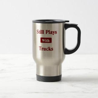 Still Plays with Trucks.  Truck Driver Travel Mug. Stainless Steel Travel Mug