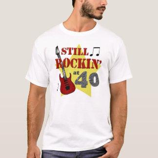 Still Rockin' at 40 T-Shirt