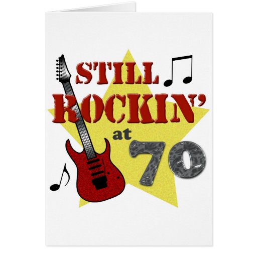 Still Rockin' At 70 Greeting Cards