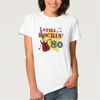 Still Rockin at 80 Tee Shirts