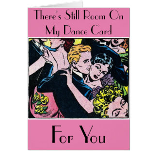 Still Room On My Dance Card  - Greeting Card
