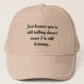 Still Talking Not Listening | Cocky Gamer Quote Trucker Hat