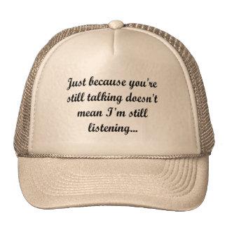 Still Talking? Not Listening Sassy Funny Teen Cute Cap