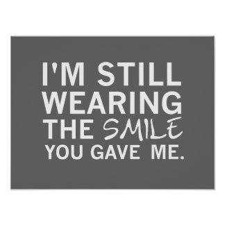 """""""Still Wearing Smile You Gave Me"""" - Poster"""