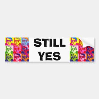 Still Yes Bumper Sticker