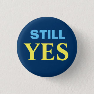 Still Yes Scottish Independence Button Badge