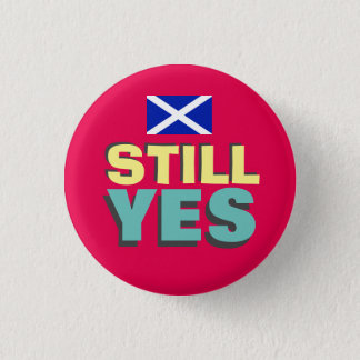 Still Yes Scottish Independence Flag Badge