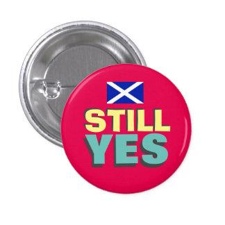 Still Yes Scottish Independence Flag Badge