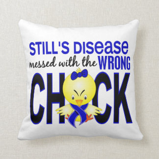 Still's Disease Messed With Wrong Chick Throw Pillow