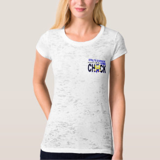 Still's Disease Messed With Wrong Chick Shirt