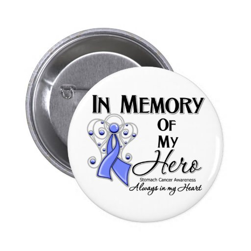 Stomach Cancer In Memory of My Hero Buttons