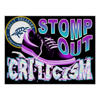Stomp Out Criticism Poster